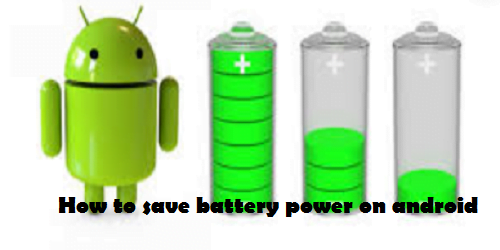 How to save battery power on android