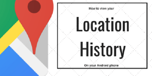 How to check your location history on android