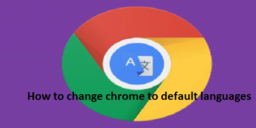 How to change chrome to default languages