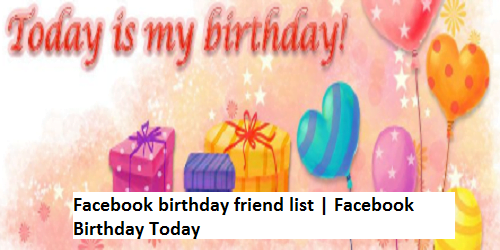 Facebook Birthday Today