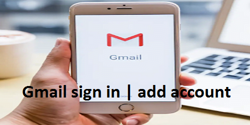 Gmail sign in | add account