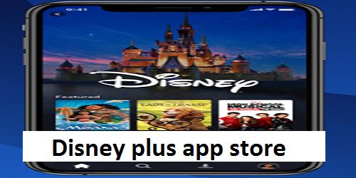 Disney plus app store