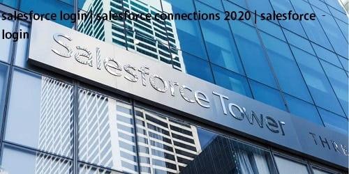 salesforce login | salesforce connections 2020 | salesforce – login