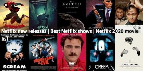 Netflix new releases | Best Netflix shows | Netflix 2020 movie list