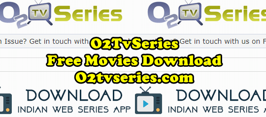 O2Tvseries , 02tvseries video downloads, how to download 02tvseries movies, Free Tv series on 02tvseries, Free Movies, 02tvseries latest Movies, 02Tv series